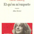 Le 4 fvrier 2009, Carole Zalberg a publi son sixime ouvrage, Et qu&#039;on m&#039;emporte. Il s&#039;agit du second volet de sa Trilogie des tombeaux, entame en 2008 avec La mre horizontale.