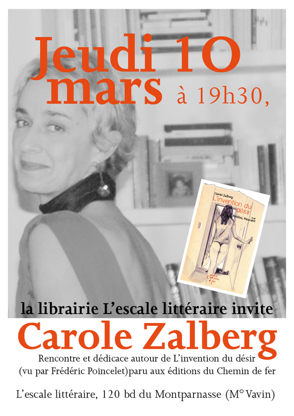 Carole Zalberg prsentera jeudi soir son petit dernier L&#8217;invention du dsir,  la librairie L&#8217;escale littraire.