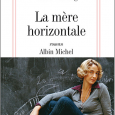 A travers La mre horizontale, Carole Zalberg offre un somptueux roman social. Pourtant, ce n&#8217;est pas une critique. A sa manire, profondment ancre dans l&#8217;histoire, Fleur, la narratrice, prend ses...