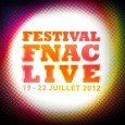 Nous y sommes ! Le festival Fnac Live se tiendra  partir de ce soir Place de l&#8217;Htel de Ville  Paris. Sur Paris-ci la Culture, nous n&#8217;avons pas l&#8217;habitude...